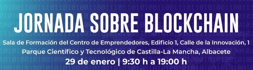 El próximo 29 de enero de 2020 se celebrará una Jornada sobre BLOCKCHAIN, en colaboración con IBM y con la Universidad de Castilla-La Mancha.