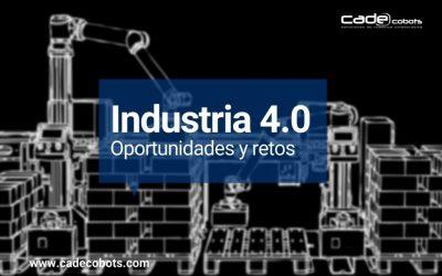 Industria 4.0: Oportunidades y retos en su implementación según Cade Cobots